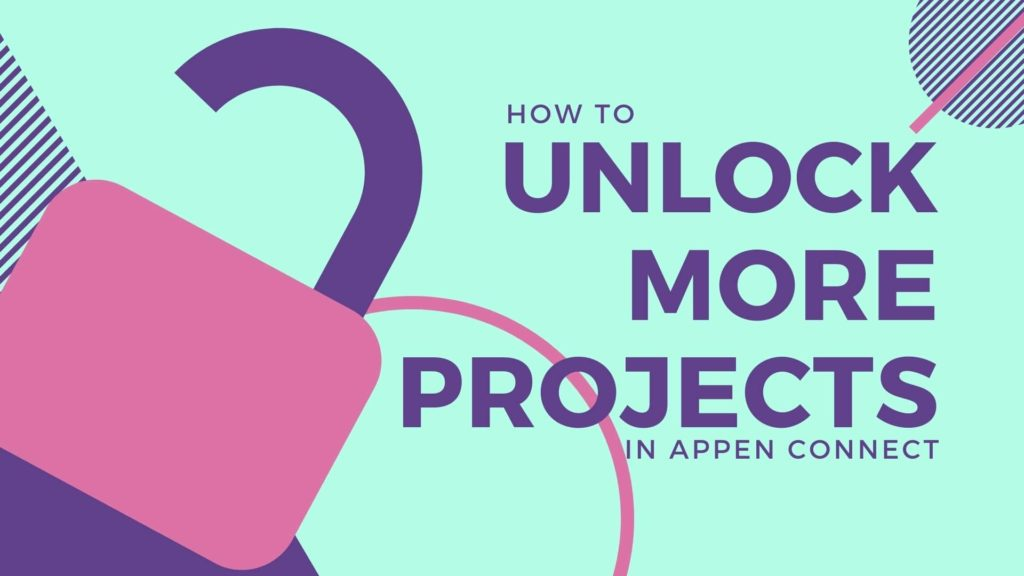 unlock more projects in appen connect