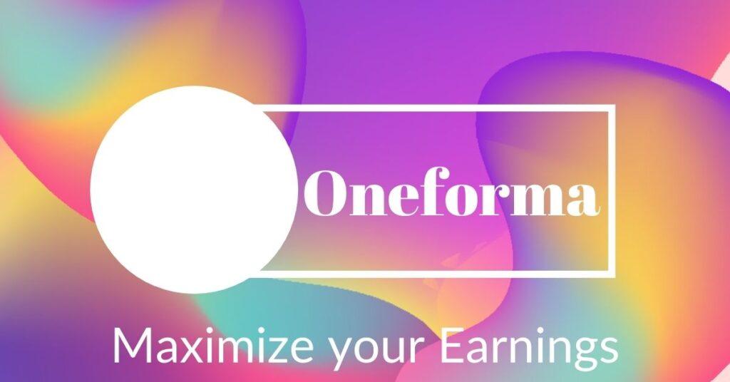increase oneforma earnings