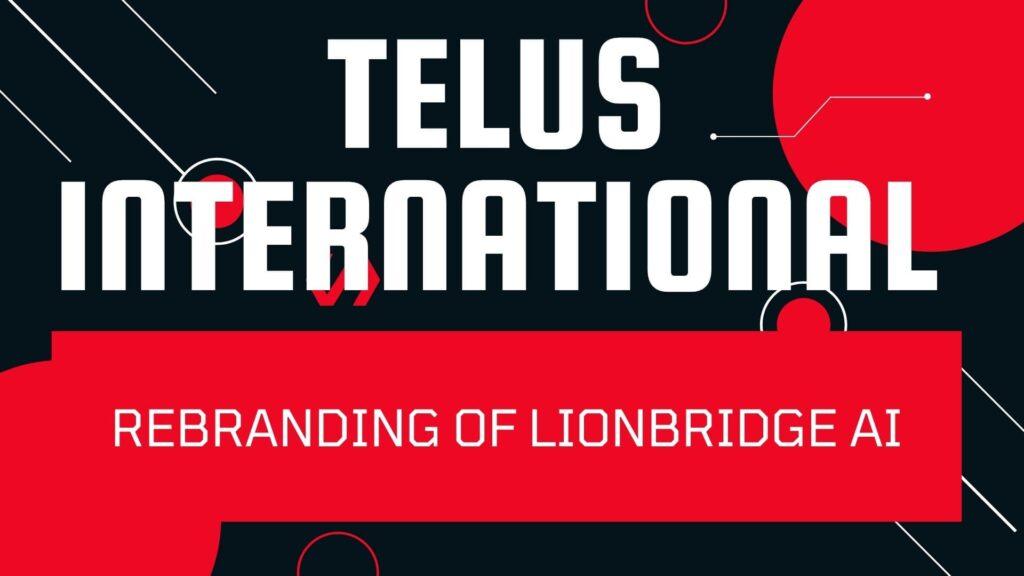 lionbridge is not TELUS international